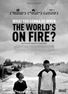 WHAT YOU GONNA DO WHEN THE WORLD'S ON FIRE? Image 1